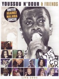 Cover Youssou N'Dour & Friends - United Against Malaria Concert - Live 2005 [DVD]
